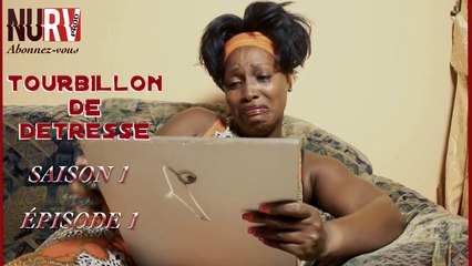 Tourbillon de détresse - saison 1 - épisode 1 (série camerounaise)