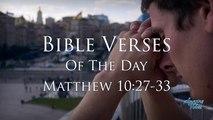 Bible Verse Of The Day: Matthew 10:27-33 KJV Inspiring & Encouraging Devotional Video & Music