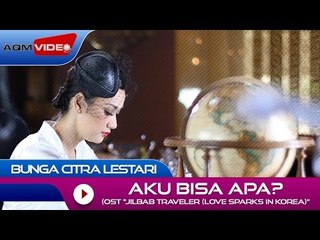Bunga Citra Lestari - Aku Bisa Apa? (OST. Jilbab Traveler: Love Sparks in Korea) | Official Video