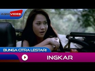 Bunga Citra Lestari - Ingkar | Official Video