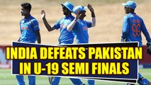 India defeats Pakistan in U19 ICC world cup semi finals, Shubman Gill Man of the Match Oneindia News