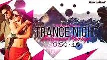 Dj __ Trance Night Hindi song 2016 Mashup Disc-10 __ DJ HD