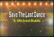 Michael Buble Save The Last Dance Karaoke Version