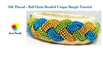 How to make silk thread Bangle Braided Design using Ball Chain| Aari Embroidery Inspired