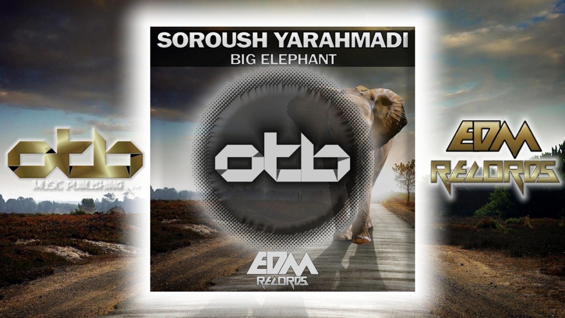 Soroush Yarahmadi - Big Elephant - [EDM 2018]