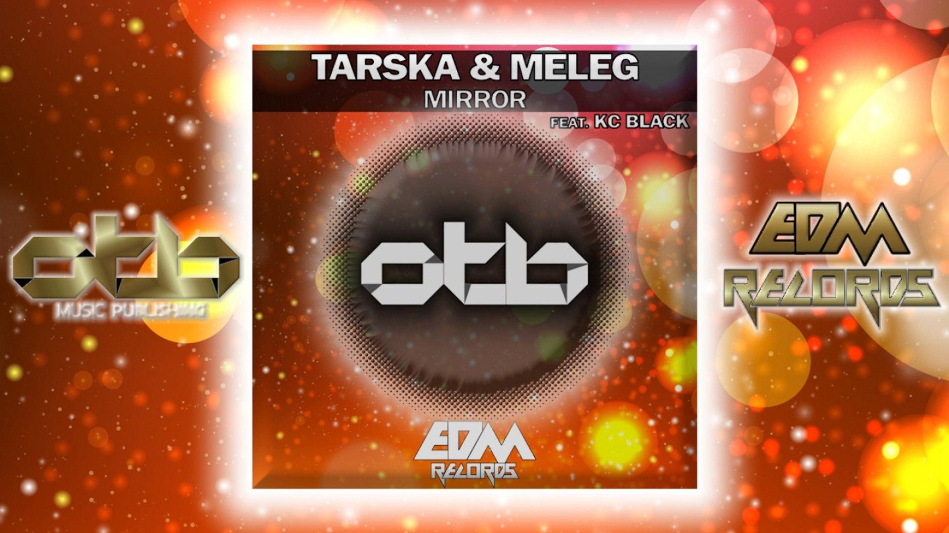 Tarska & Meleg Ft. KC Black - Mirror - [EDM 2018]