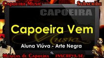 Capoeira Vem, aluna Viúva - Arte Negra - Capoeira Music