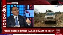 Başbakan Yardımcısı Bozdağ: 'Şuana kadar yapılan harekat çerçevesinde yapılanlar sonucunda 712 terörist etkisiz hale getirildi'