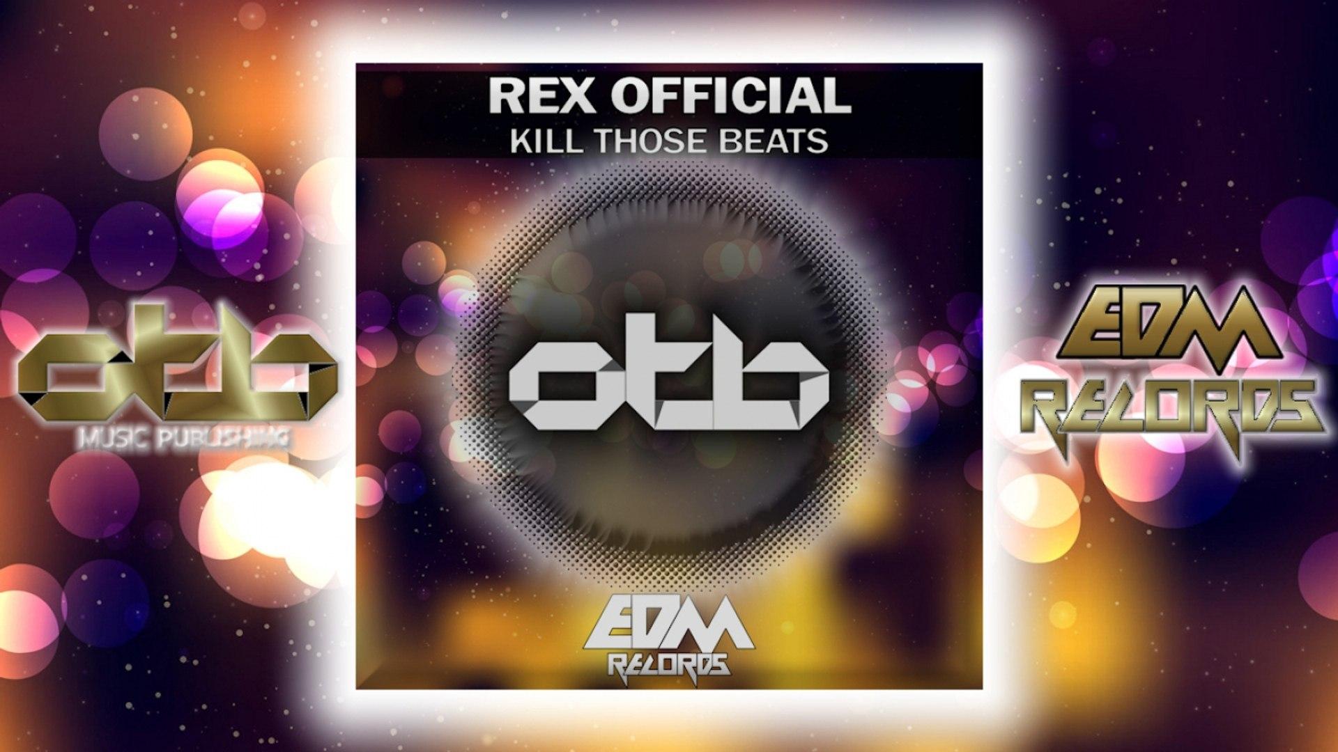 Rex Official - Kill Those Beats - [EDM 2018]
