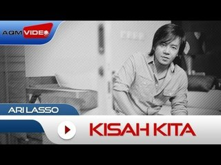 Ari Lasso - Kisah Kita | Official Video