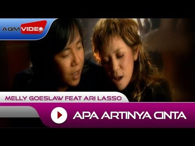 Melly Goeslaw feat Ari Lasso - Apa Artinya Cinta   Official Video