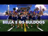 Abertura de Bella e os Bulldogs - Bella e os Bulldogs