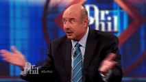 Dr. Phil To Guest: I Dont Think You Want To Be Angry