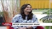 """Setop Kekerasan Anak!"" [Part 2] - Apa Kabar Indonesia Pagi"
