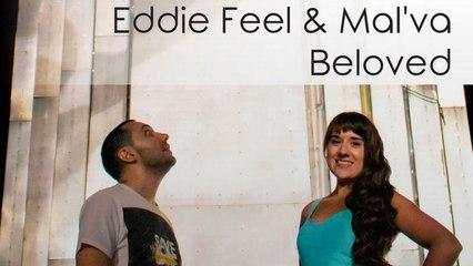 Eddie Feel, Mal'va - Beloved
