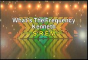REM What's The Frequency Kenneth Karaoke Version