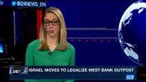i24NEWS DESK | Israel moves to legalize West Bank outpost | Sunday, February 4th 2018