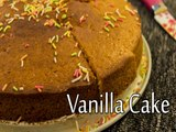 Vanilla Cake Recipe ,  How to Make Easy Vanilla Cake ,  Eggless Vanilla Cake ,  Boldsky