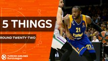 Turkish Airlines EuroLeague, Regular Season Round 22: 5 Things to Know