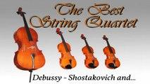 String Quartet Tajj - The Best String Quartet - Debussy, Shostakovich and...