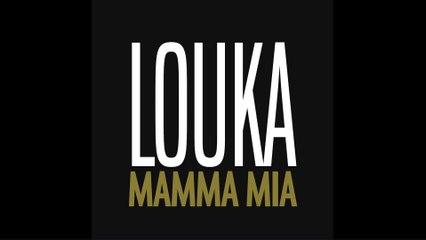 Louka - Mamma Mia