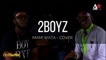 AfrikStar : Les 2BOYZ - MAMI WATA (Cover Acoustique)