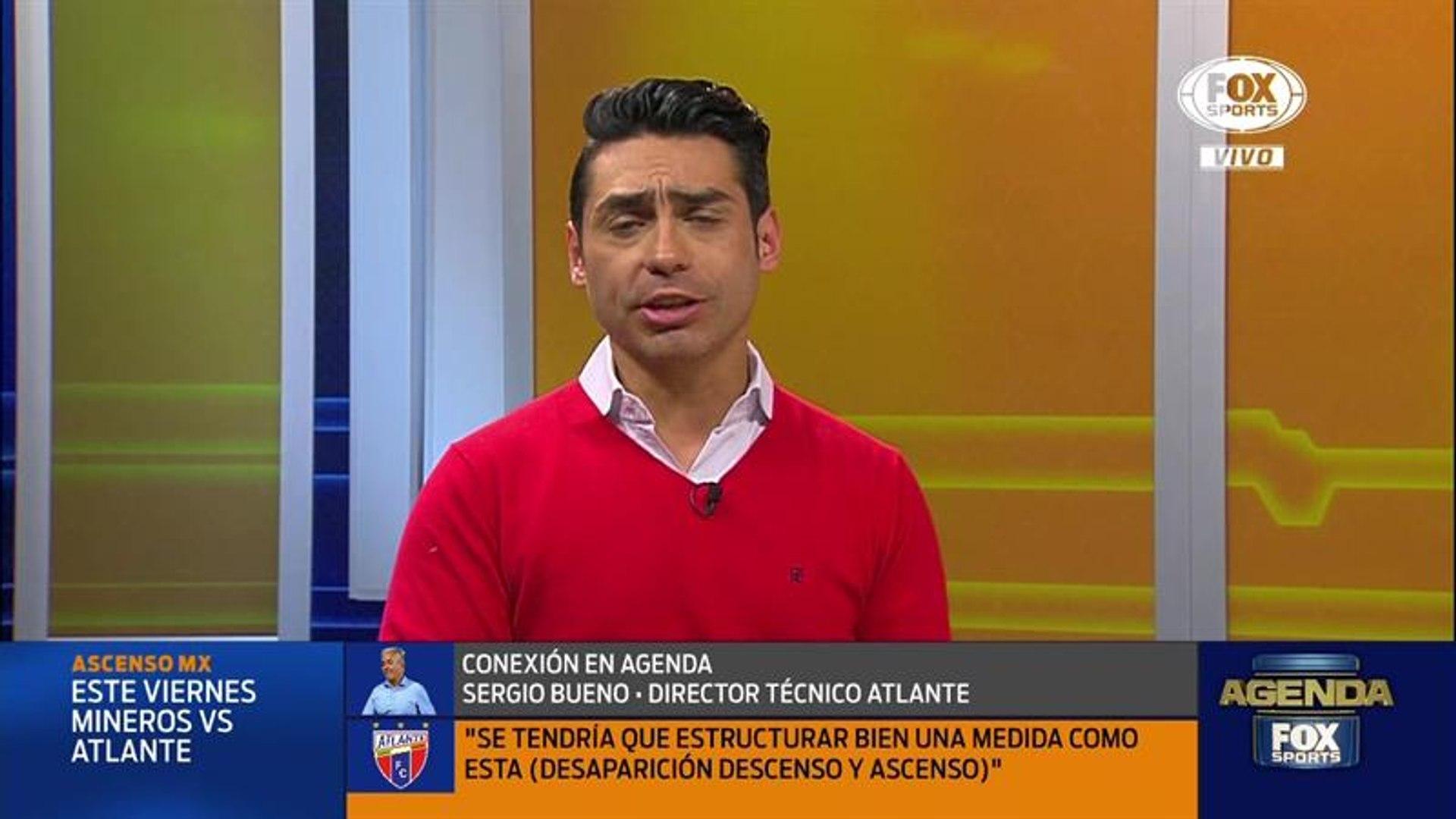 Sergio Bueno pide que no se entierre a la Liga de Ascenso y una Super Liga MX a lo Argentina