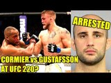 After Volkan's Arrest Daniel Cormier moving on with Gustafsson at UFC 220?,Colby slams Werdum