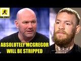 Dana White announces UFC is planning Khabib vs Ferguson next Conor McGregor may be strípped,Usman