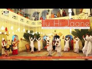 Tu Hi Jaane   Wedding Celebrations with Guru Nanak's Family   Daler Mehndi   DRecords