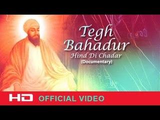 Sri Guru Tegh Bahadur Sahib Ji    Hind Di Chadar   Full Documentary   DRecords