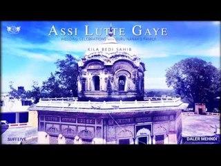 Assi Lutte Gaye   Wedding Celebrations with Guru Nanak's Family   Daler Mehndi   DRecords