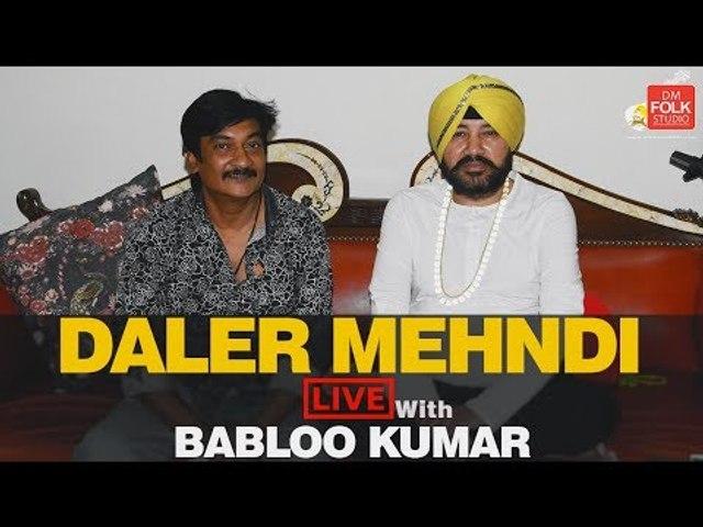 Daler Mehndi Live With Babloo Kumar | Episode 3 | DM Folk Studio