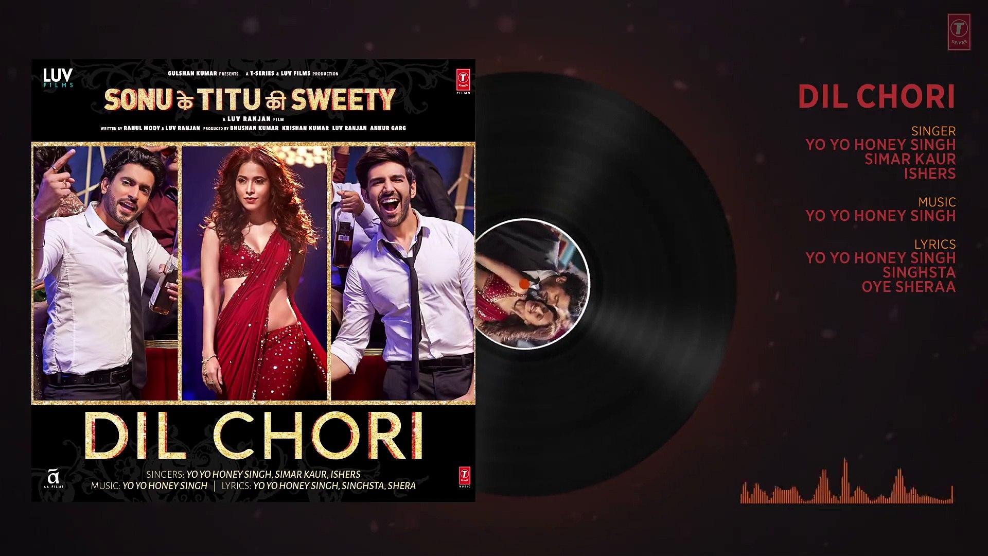 Yo Yo Honey Singh: DIL CHORI (Full Audio) Simar Kaur, Ishers | Hans Raj Hans |Sonu Ke Titu Ki Sweety