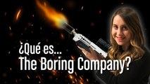 ¿Qué es The Boring Company?