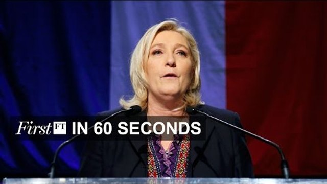 French repel National Front, Big banks cut jobs | FirstFT