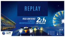Replay - Press conference - 24 Hours of Le Mans & FIA WEC 2018-2019 Super season