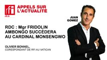 RDC : Mgr Fridolin Ambongo succèdera au cardinal Laurent Monsengwo