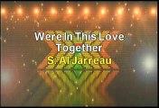 Al Jarreau Were In This Love Together Karaoke Version