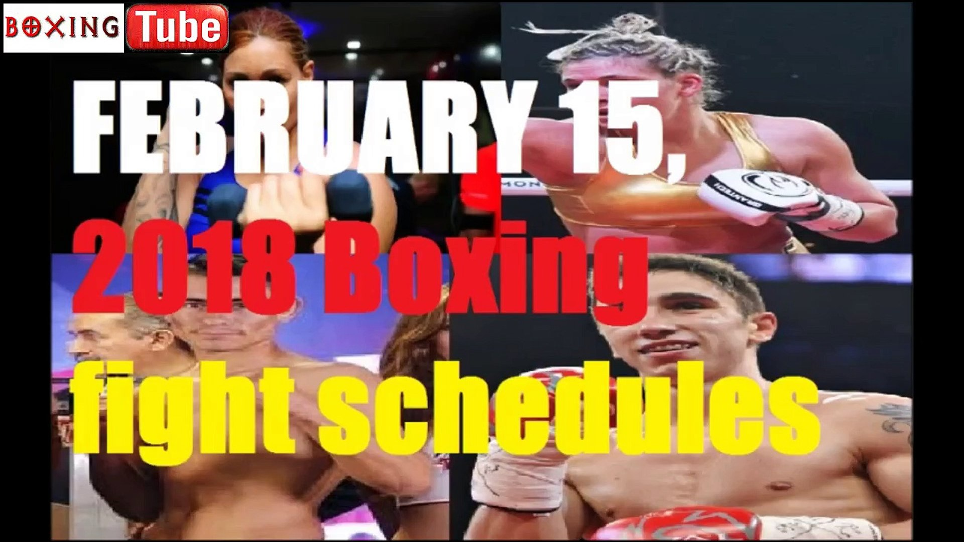 FEBRUARY 15, 2018 Boxing fight schedules (US TIME)