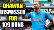 India vs South Africa 4th ODI: Shikhar Dhawan dismissed for 109 runs | Oneindia News