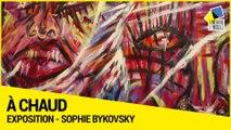 A Chaud - Découvrez l'exposition de Sophie Bykovsky au Département