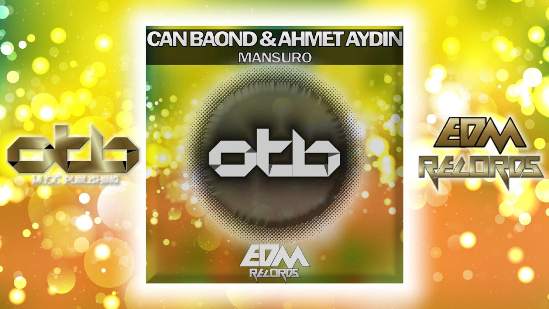 Can Baond, Ahmet Aydin - Mansuro - [EDM 2018]