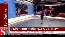 CHP�li Berberoğlu�nun cezası belli oldu