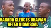 India vs South Africa 5th ODI : Rabada sledges Shikhar Dhawan after dismissing him | Oneindia News