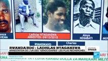 "RWANDA – RDC : Arrestation de Ladislas Ntaganzwa, l'un des ""génocidaires"" les plus recherchés"
