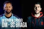 OM - SC Braga | L'interview croisée