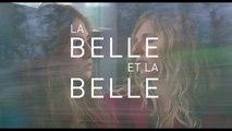 Bande-annonce LA BELLE ET LA BELLE (sortie le 14 mars)