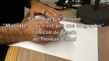"""Comment j'ai dessiné """"Magritte, ceci n'est pas une biographie"""", la leçon de dessin par Campi"""