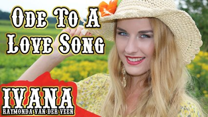 Ivana Raymonda - Ode To A Love Song (Original Song & Official Music Video)